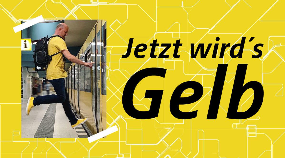 Auf einem gelben Hintergrund ist das Foto eines Mannes zu sehen, der in eine stehende U-Bahn springt. Der Mann trägt ein gelbes Shirt und gelbe Schuhe. Neben dem Foto steht ein großer Schriftzug: